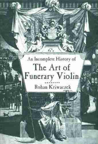 Rohan Kriwaczek, Funerary Violin