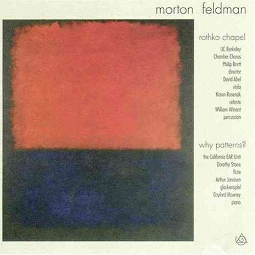 Morton Feldman: Rothko Chapel; Why Patterns? CD