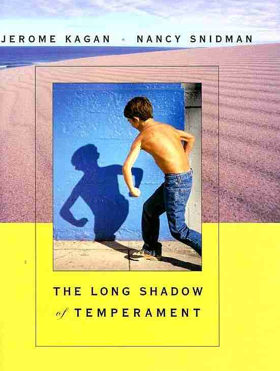 Kagan & Snidman, Long Shadow of Temperament