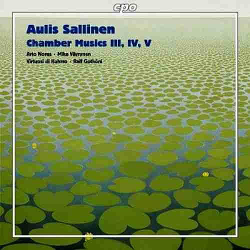 Sallinen Chamber Music III-IV-V, Virtuosi di Kuhmo