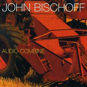 John Bischoff, Audio Combine